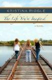 The Life You've Imagined (Kennebec Large Print Superior Collection)