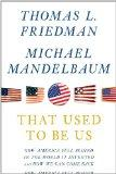 That Used To Be Us: How America Fell Behind in the World We Invented-- and How We Can Come B...