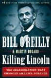 Killing Lincoln: The Shocking Assassination That Changed America Forever (Thorndike Press La...