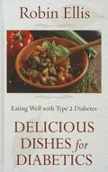 Delicious Dishes for Diabetics : Eating Well with Type-2 Diabetes