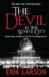 The Devil in the White City: Murder, Magic, and Madness at the Fair That Changed America (Th...