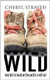 Wild: From Lost to Found on the Pacific Crest Trail (Thorndike Press Large Print Biography S...