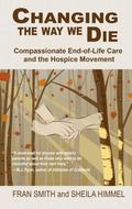 Changing the Way We Die: Compassionate End-of-Life Care and the Hospice Movement (Thorndike ...