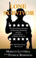 Lone Survivor: The Eyewitness Account of Operation Redwing and the Lost Heroes of SEAL Team ...