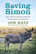 Saving Simon: How a Rescue Donkey Taught Me the Meaning of Compassion (Thorndike Press Large...