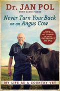 Never Turn Your Back on an Angus Cow : My Life as a Country Vet