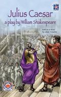 Julius Caesar, a Play by William Shakespeare