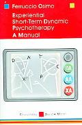 Experiential Short-Term Dynamic Psychotherapy A Manual