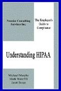 Understanding Hipaa The Employer's Guide to Compliance