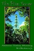 Fire Tower Alabama Turkey Hunting