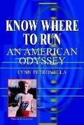 Know Where to Run An American Odyssey