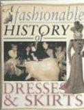 A Fashionable History of Dresses and Skirts (Fashionable History of Costume)