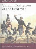 Union Infantrymen of the Civil War