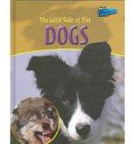 The Wild Side of Pet Dogs (Wild Side of Pets)