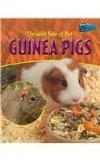 The Wild Side of Pet Guinea Pigs (Wild Side of Pets)