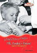 Pills, Powders & Potions A History of Medication