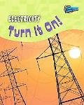 Electricity Turn It On!
