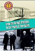 From The Wright Brothers To The Treaty Of Versailles The Early 1900s To 1919