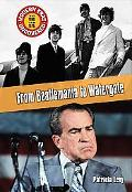 From Beatlemania To Watergate The Early 1960s To The Mid 1970s