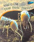 Microlife That Rots Things