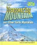 Disappearing Mountain And Other Earth Mysteries Erosion And Weathering