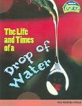 Life And Times of a Drop of Water The Water Cycle