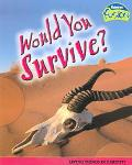 Would You Survive? Living Things in Habitats