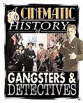 Cinematic History of Gangsters & Detectives