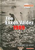 Exxon Valdez 1989 An Oil Taker Runs Aground