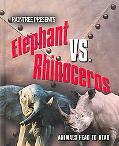 Elephant Vs. Rhinoceros Elephant Versus Rhino