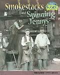 Smokestacks And Spinning Jennys Industrial Revolution