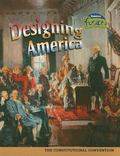 Designing America The Constitutional Convention