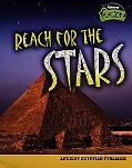 Reach for the Stars Ancient Egyptian Pyramids