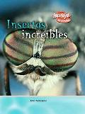 Insectos increibles (Criaturas Increibles) (Spanish Edition)