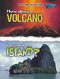 How Does A Volcano Become An Island? (How Does It Happen)