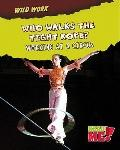 Who Walks the Tightrope? : Working at a Circus