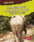 Who Scoops Elephant Poo? : Working at a Zoo