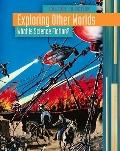 Exploring Other Worlds : What Is Science Fiction?