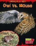 Owl vs. Mouse (Read Me!: Predator Vs. Prey)