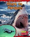 Shark vs. Penguin (Read Me!: Predator Vs. Prey)