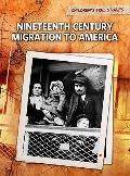 Nineteenth Century Migration to America