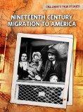Nineteenth Century Migration to America (Perspectives: Children's True Stories: Migration)