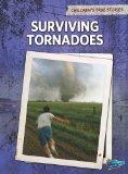 Surviving Tornadoes (Children's True Stories: Natural Disasters)