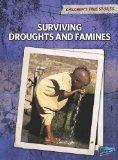 Surviving Droughts and Famines (Perspectives: Children's True Stories: Natural Disasters)