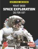 What Does Space Exploration Do for Us? (Earth, Space, and Beyond)
