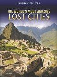 The World's Most Amazing Lost Cities (Perspectives: Landmark Top Tens)