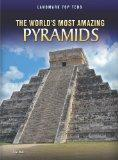 The World's Most Amazing Pyramids (Perspectives: Landmark Top Tens)