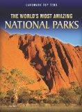 The World's Most Amazing National Parks (Perspectives: Landmark Top Tens)