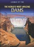 The World's Most Amazing Dams (Perspectives: Landmark Top Tens)