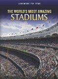 The World's Most Amazing Stadiums (Perspectives: Landmark Top Tens)